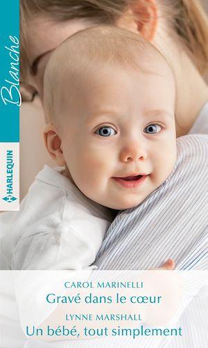 Téléchargez le livre :  Gravé dans le coeur - Un bébé, tout simplement