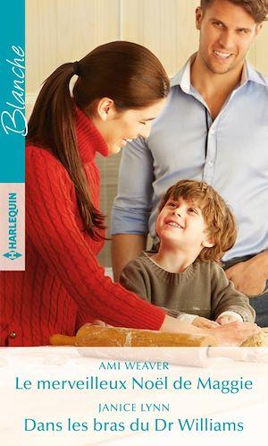Téléchargez le livre :  Le merveilleux Noël de Maggie - Dans les bras du Dr Williams