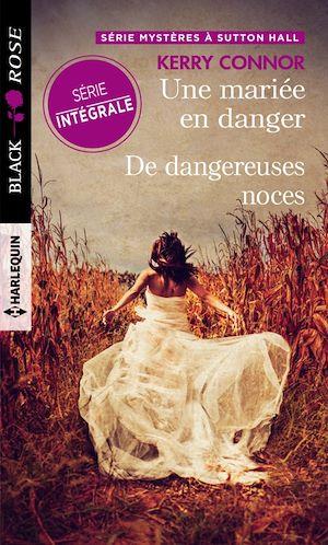 Téléchargez le livre :  Une mariée en danger - De dangereuses noces