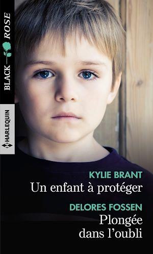 Téléchargez le livre :  Un enfant à protéger - Plongée dans l'oubli