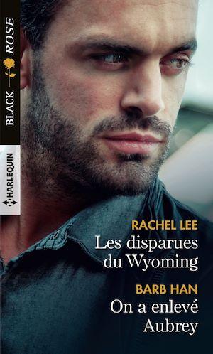 Téléchargez le livre :  Les disparues du Wyoming - On a enlevé Aubrey
