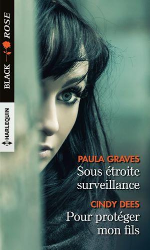 Téléchargez le livre :  Sous étroite surveillance - Pour protéger mon fils