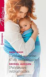 Télécharger le livre :  L'enfant surprise d'un milliardaire - Précieuses retrouvailles