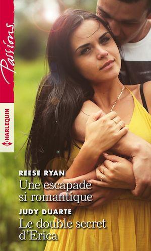 Téléchargez le livre :  Une escapade si romantique - Le double secret d'Erica