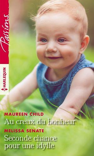 Téléchargez le livre :  Au creux du bonheur - Seconde chance pour une idylle