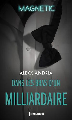 Téléchargez le livre :  Dans les bras d'un milliardaire