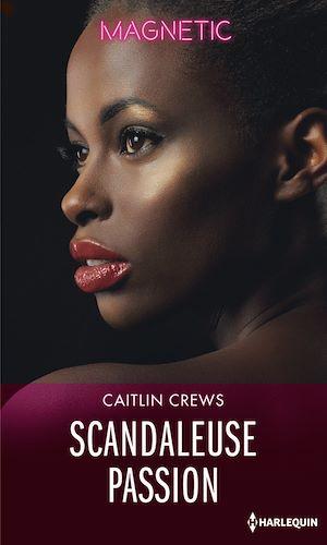 Téléchargez le livre :  Scandaleuse passion
