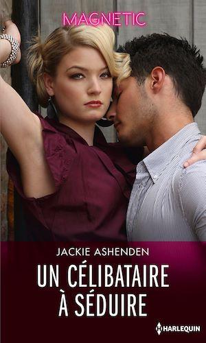 Téléchargez le livre :  Un célibataire à séduire