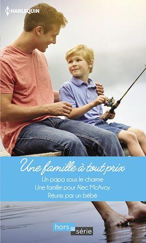 Téléchargez le livre :  Une famille à tout prix