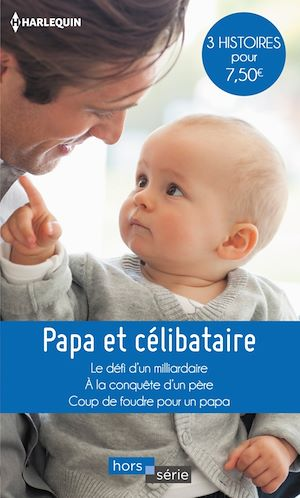 Téléchargez le livre :  Papa et célibataire