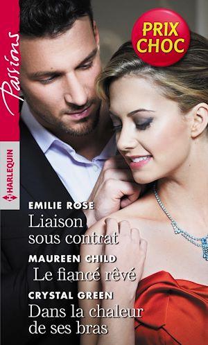 Téléchargez le livre :  Liaison sous contrat - Le fiancé rêvé - Dans la chaleur de ses bras