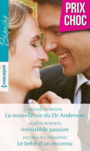 Téléchargez le livre :  La nouvelle vie du Dr Anderson - Irrésistible passion - Le bébé d'un inconnu
