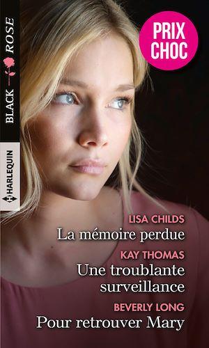 Téléchargez le livre :  La mémoire perdue - Une troublante surveillance - Pour retrouver Mary