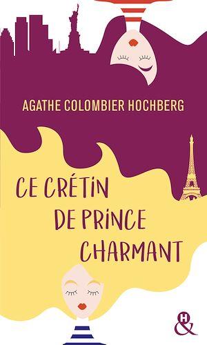 Téléchargez le livre :  Ce crétin de prince charmant