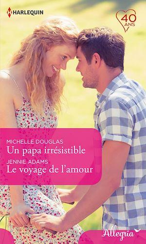 Téléchargez le livre :  Un papa irrésistible - Le voyage de l'amour