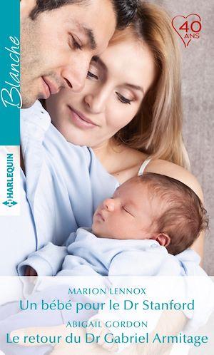 Téléchargez le livre :  Un bébé pour le Dr Stanford - Le retour du Dr Gabriel Armitage