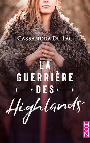 Téléchargez le livre :  La guerrière des Highlands