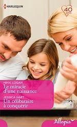 Télécharger le livre :  Le miracle d'une naissance - Un célibataire à conquérir