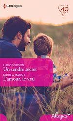 Télécharger le livre :  Un tendre secret - L'amour, le vrai