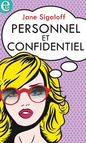 Téléchargez le livre :  Personnel et confidentiel