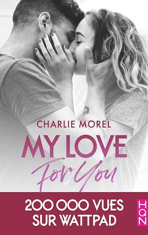 Téléchargez le livre :  My Love for You