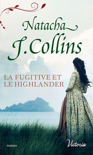 Téléchargez le livre :  La fugitive et le Highlander