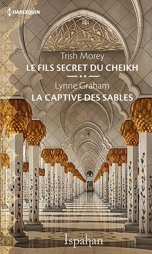 Téléchargez le livre :  Le fils secret du cheikh - La captive des sables