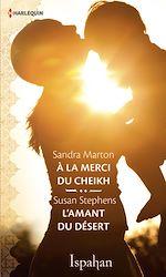 Télécharger le livre :  A la merci du cheikh - L'amant du désert