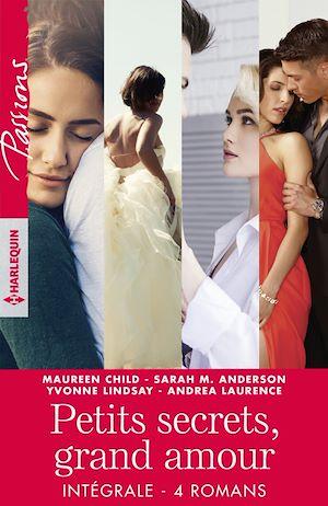 """Téléchargez le livre :  Intégrale de la série """"Petits secrets, grand amour"""""""