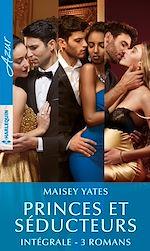 """Télécharger le livre :  Intégrale de la série """"Princes & Séducteurs"""""""