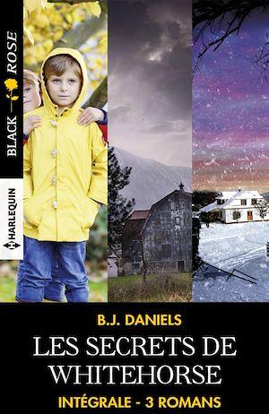 """Téléchargez le livre :  Intégrale de la série """"Les secrets de Whitehorse"""""""