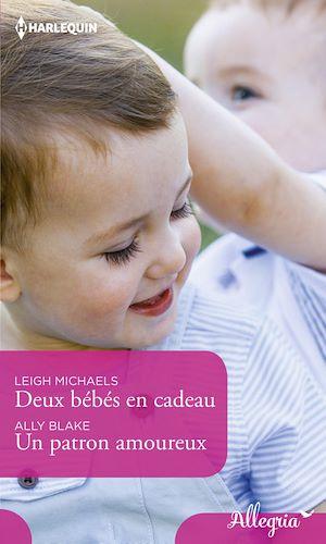 Téléchargez le livre :  Deux bébés en cadeau - Un patron amoureux