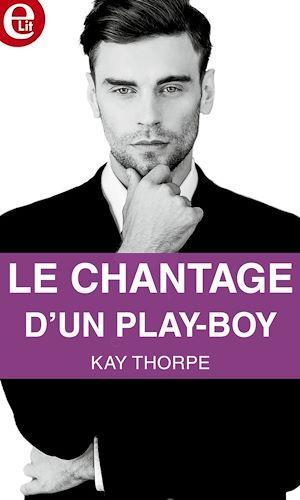 Téléchargez le livre :  Le chantage d'un play-boy
