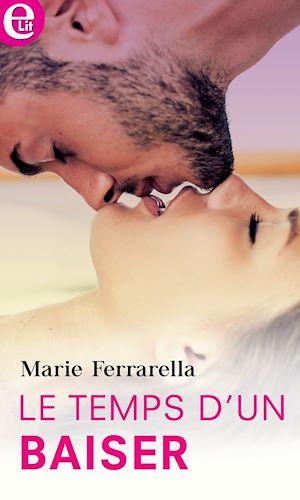 Téléchargez le livre :  Le temps d'un baiser