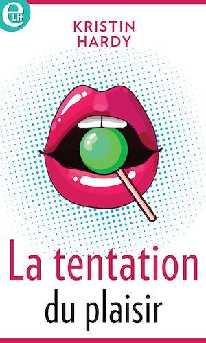 Téléchargez le livre :  La tentation du plaisir