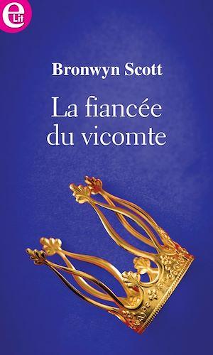 Téléchargez le livre :  La fiancée du vicomte