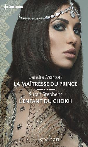 Téléchargez le livre :  La maîtresse du prince - L'enfant du cheikh