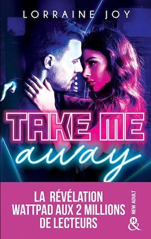 Téléchargez le livre :  Take Me Away