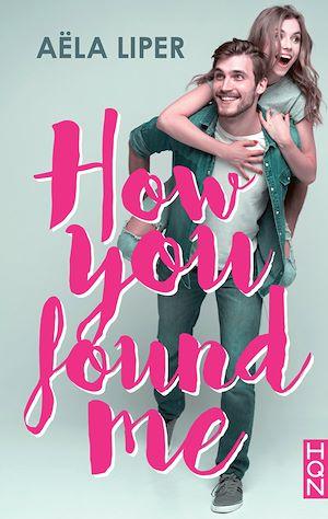 Téléchargez le livre :  How You Found Me