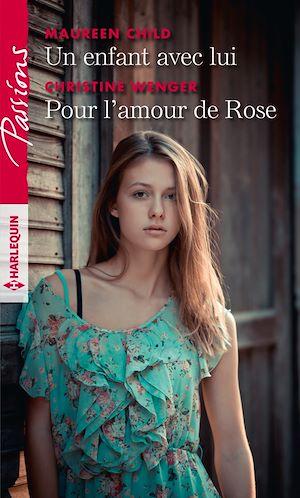 Téléchargez le livre :  Un enfant avec lui - Pour l'amour de Rose