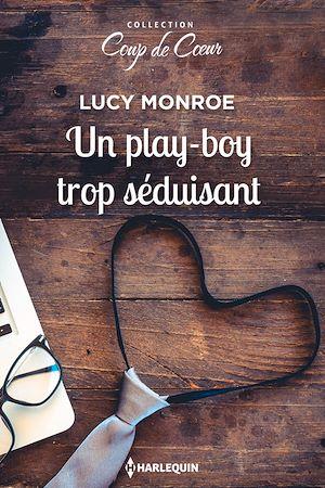 Téléchargez le livre :  Un play-boy trop séduisant