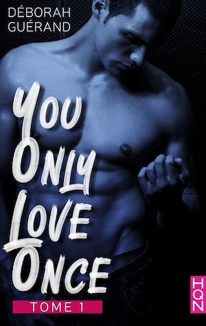 Téléchargez le livre :  You Only Love Once - Tome 1