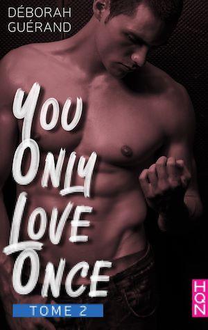 Téléchargez le livre :  You Only Love Once - Tome 2