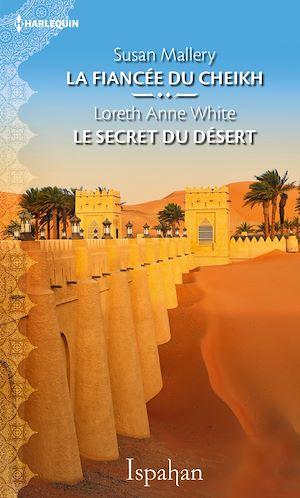 Téléchargez le livre :  La fiancée du cheikh - Le secret du désert