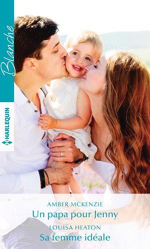 Téléchargez le livre :  Un papa pour Jenny - Sa femme idéale