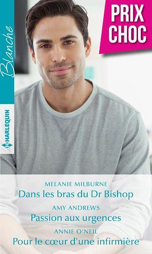 Téléchargez le livre :  Dans les bras du Dr Bishop - Passion aux urgences - Pour le coeur d'une infirmière