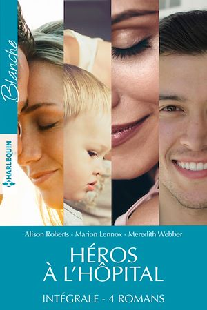 Téléchargez le livre :  Héros à l'hôpital - Intégrale 4 romans