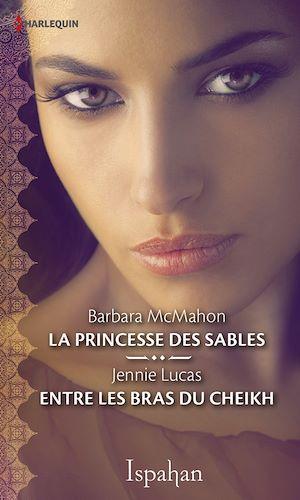 Téléchargez le livre :  La princesse des sables - Entre les bras du cheikh