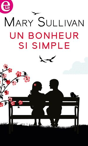 Téléchargez le livre :  Un bonheur si simple