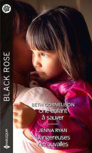 Téléchargez le livre :  Une enfant à sauver - Dangereuses retrouvailles